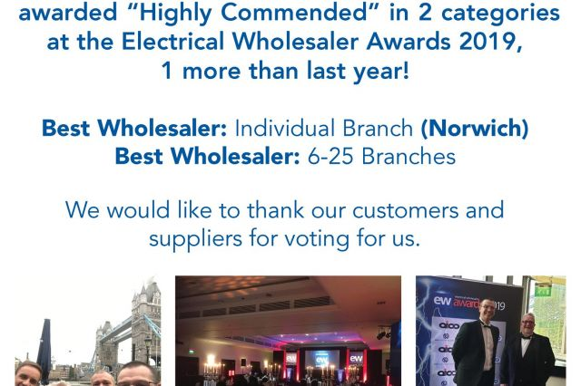 "We are pleased to announce that we were awarded ""Highly Commended"" in 2 categories at the Electrical Wholesaler Awards 2019, 1 more than last year!"